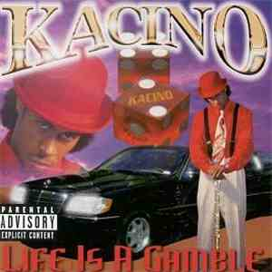 Kacino - Life Is A Gamble mp3 download
