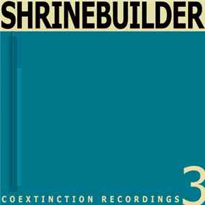 Shrinebuilder - Coextinction Release 3 mp3 download