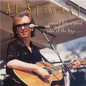 Al Stewart - Seemed Like A Good Idea At The Time... (A Collection Of Demos And Outtakes) mp3 download