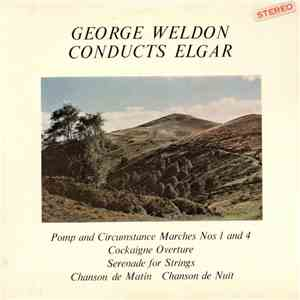 George Weldon, The Royal Philharmonic Orchestra, The Pro Arte Orchestra - George Weldon Conducts Elgar mp3 download