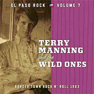 Terry Manning And The Wild Ones - Border Town Rock N' Roll 1963 mp3 download
