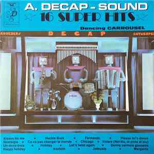 Decap Organ Antwerp - A. Decap-Sound ★ 16 Super Hits ★ Volume 14 ★ Dancing Carrousel mp3 download
