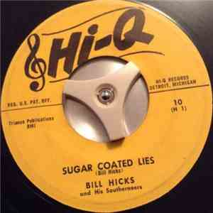 Bill Hicks And His Southerneers - Sugar Coated Lies mp3 download