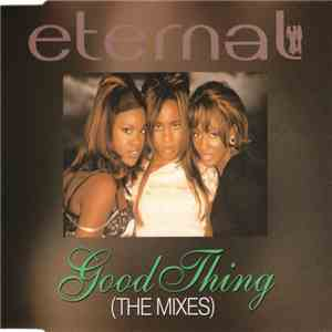 Eternal  - Good Thing (The Mixes) mp3 download