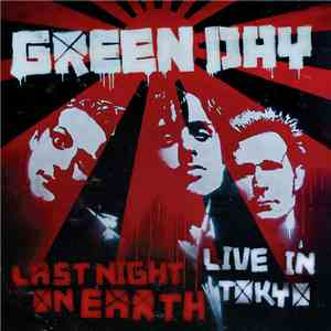 Green Day - Last Night On Earth (Live In Tokyo) mp3 download
