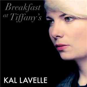 Kal Lavelle - Breakfast At Tiffany's mp3 download