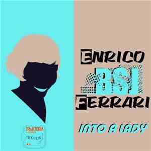 Enrico BSJ Ferrari - Into A Lady mp3 download