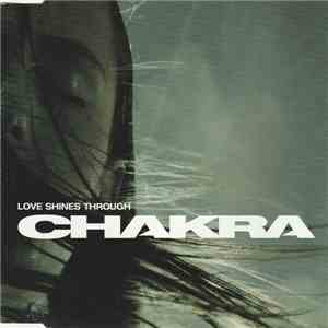 Chakra - Love Shines Through mp3 download