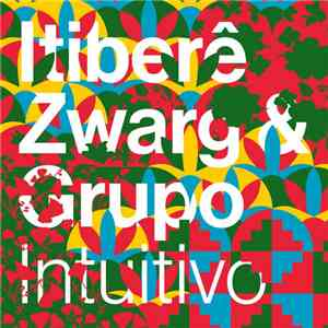 Itiberê Zwarg & Grupo - Intuitivo mp3 download