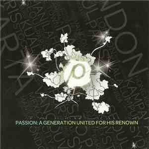 Passion Conferences - Passion: A Generation United For His Renown mp3 download