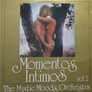 The Mystic Moods Orchestra - Momentos Intimos Vol.2 mp3 download