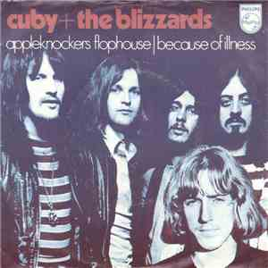 Cuby + The Blizzards - Appleknockers Flophouse / Because Of Illness mp3 download