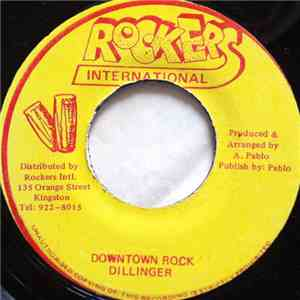 Dillinger - Downtown Rock mp3 download