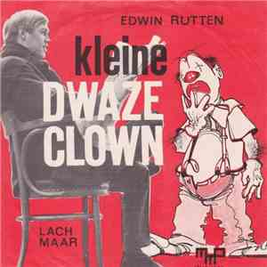 Edwin Rutten - Kleine Dwaze Clown mp3 download