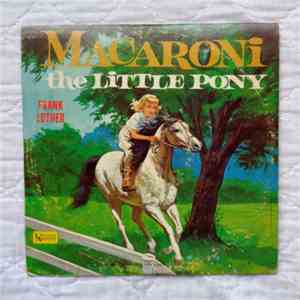 Frank Luther  - Macaroni the Little Pony mp3 download