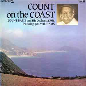 Count Basie And His Orchestra Featuring Joe Williams - Count On The Coast Vol. II mp3 download