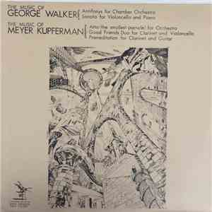Meyer Kupferman, George Walker  - The Music Of George Walker mp3 download