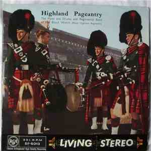 The Regimental Band And Pipes And Drums Of The Black Watch - Royal Highland Regiment - Highland Pageantry mp3 download