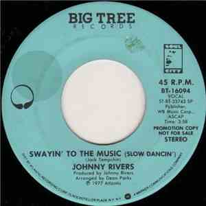 Johnny Rivers - Swayin' To The Music (Slow Dancin') mp3 download