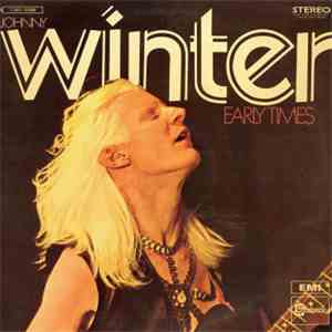Johnny Winter - Early Times mp3 download