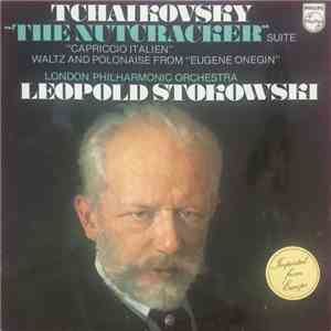 Tchaikovsky, London Philharmonic Orchestra, Leopold Stokowski - The Nutcracker Suite / Capriccio Italien / Waltz & Polonaise From Eugene Onegin mp3 download