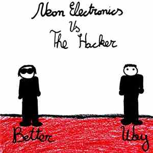 Neon Electronics vs. The Hacker - Better Way EP mp3 download