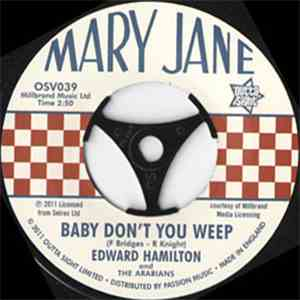 Edward Hamilton & The Arabians - Baby Don't You Weep / I'm Gonna Love You mp3 download