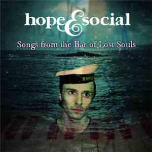 Hope & Social - Songs From The Bar Of Lost Souls mp3 download