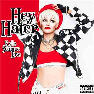 Kylie Sonique Love - Hey Hater mp3 download