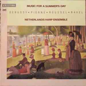 Debussy • Pierne • Roussel • Ravel - Netherlands Harp Ensemble - Music For A Summer's Day mp3 download