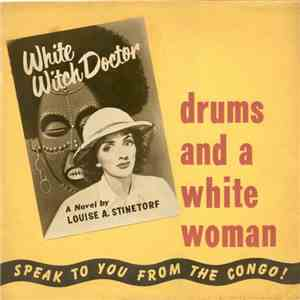 Louise A. Stinetorf - Drums And A White Woman Speak To You From The Congo mp3 download