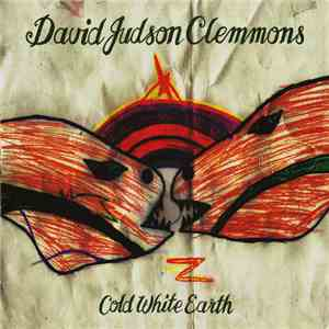 David Judson Clemmons - Cold White Earth mp3 download