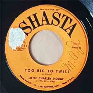 Little Charley Hodge - Too Big To Twist mp3 download