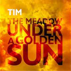 Tim  - The Meadow Under A Golden Sun mp3 download
