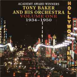 Tony Baker And His Orchestra - Academy Award Winners (Volume One 1934–1950) mp3 download