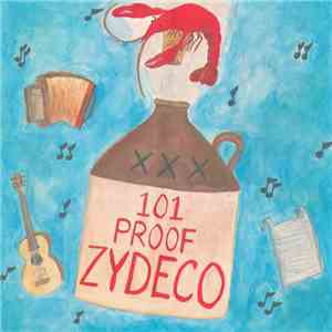 Various - 101 Proof Zydeco mp3 download