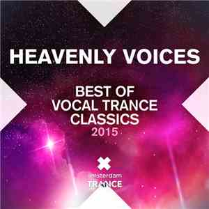 Various - Heavenly Voices: Best Of Vocal Trance Classics 2015 mp3 download