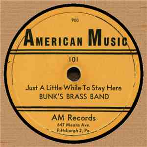 Bunk's Brass Band - Just A Little While To Stay Here / In Gloryland mp3 download
