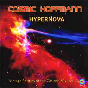 Cosmic Hoffmann - Hypernova - Vintage Rarities Of The 70s And 80s Vol. 3 mp3 download