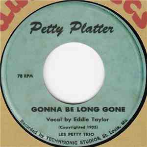 Les Petty Trio - Gonna Be Long Gone mp3 download