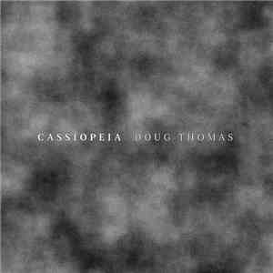 Doug Thomas  - Cassiopeia mp3 download