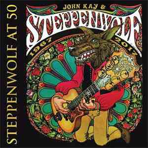 John Kay, Steppenwolf - Steppenwolf At 50 mp3 download