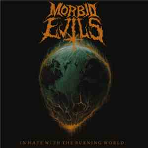 Morbid Evils - In Hate With The Burning World mp3 download