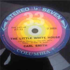 Carl Smith  - The Little White House/Here We Are Again mp3 download