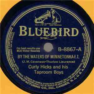 Curly Hicks And His Taproom Boys - By The Waters Of Minnetonka / Lazy River mp3 download