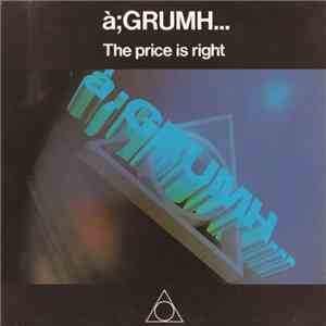 à;GRUMH... - The Price Is Right mp3 download