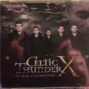 Celtic Thunder  - X 10 Year Celebration mp3 download