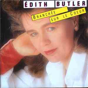 Édith Butler - Branchée Sur Le Coeur mp3 download