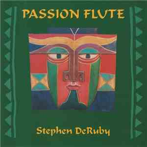 Stephen DeRuby - Passion Flute mp3 download