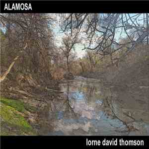Lorne David Thomson - Alamosa mp3 download